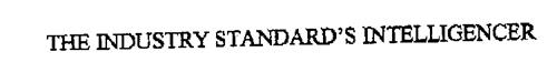 THE INDUSTRY STANDARD'S INTELLIGENCER