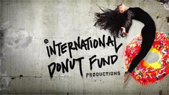 INTERNATIONAL DONUT FUND PRODUCTIONS