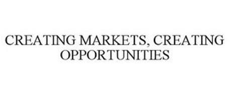 CREATING MARKETS, CREATING OPPORTUNITIES