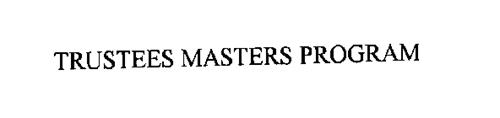 TRUSTEES MASTERS PROGRAM