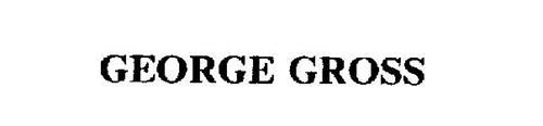 GEORGE GROSS