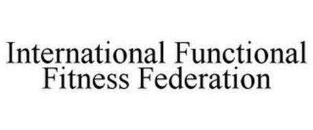 INTERNATIONAL FUNCTIONAL FITNESS FEDERATION