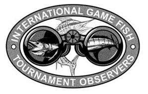 INTERNATIONAL GAME FISH TOURNAMENT OBSERVERS