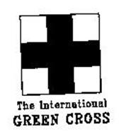 THE INTERNATIONAL GREEN CROSS