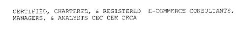 CERTIFIED, CHARTERED, & REGISTERED E-COMMERCE CONSULTANTS, MANAGERS, & ANALYSTS CEC CEM CECA