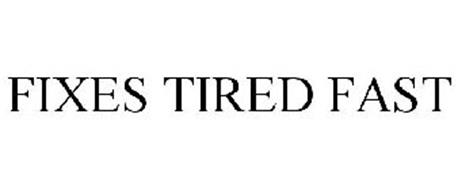 FIXES TIRED FAST