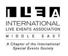 ILEA INTERNATIONAL LIVE EVENTS ASSOCIATION MIDDLE EAST A CHAPTER OF THE INTERNATIONAL SPECIAL EVENTS SOCIETY