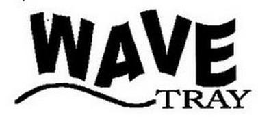 WAVE TRAY