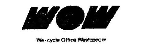WOW WE-CYCLE OFFICE WASTEPAPER