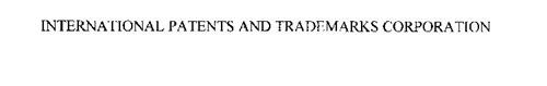 INTERNATIONAL PATENTS AND TRADEMARKS CORPORATION