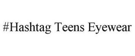 #HASHTAG TEENS EYEWEAR