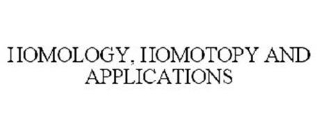 HOMOLOGY, HOMOTOPY AND APPLICATIONS