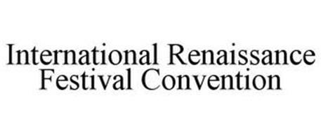 INTERNATIONAL RENAISSANCE FESTIVAL CONVENTION