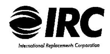 IRC INTERNATIONAL REPLACEMENTS CORPORATION