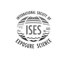 ISES INTERNATIONAL SOCIETY OF EXPOSURE SCIENCE