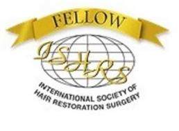 FELLOW, ISHRS, INTERNATIONAL SOCIETY OF HAIR RESTORATION SURGERY
