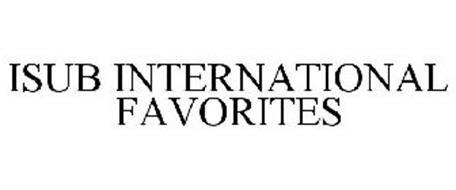 ISUB INTERNATIONAL FAVORITES