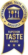 INTERNATIONAL TASTE INSTITUTE BRUSSELS SUPERIOR TASTE AWARD