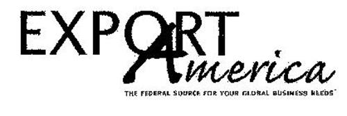 EXPORT AMERICA THE FEDERAL SOURCE FOR YOUR GLOBAL BUSINESS NEEDS