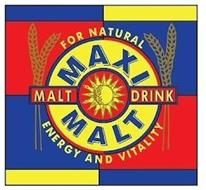 MAXI MALT MALT DRINK FOR NATURAL ENERGY AND VITALITY