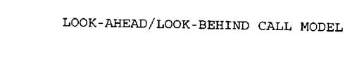 LOOK-AHEAD/LOOK-BEHIND CALL MODEL
