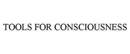 TOOLS FOR CONSCIOUSNESS