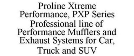 PROLINE XTREME PERFORMANCE, PXP SERIES PROFESSIONAL LINE OF PERFORMANCE MUFFLERS AND EXHAUST SYSTEMS FOR CAR, TRUCK AND SUV