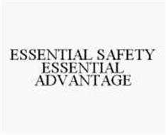 ESSENTIAL SAFETY ESSENTIAL ADVANTAGE