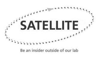 BE AN INSIDER OUTSIDE OF OUR LAB SATELLITE
