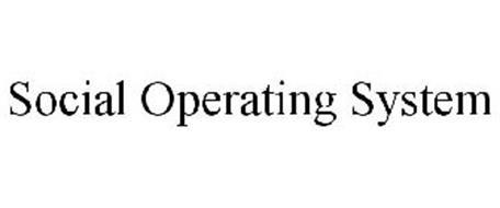 SOCIAL OPERATING SYSTEM