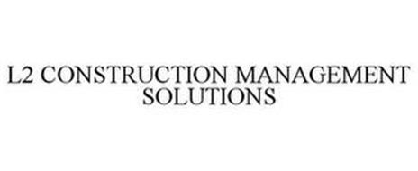 L2 CONSTRUCTION MANAGEMENT SOLUTIONS