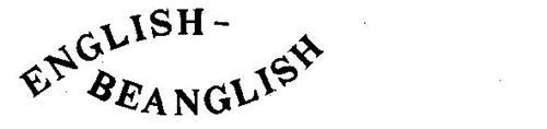 ENGLISH-BEANGLISH