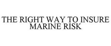 THE RIGHT WAY TO INSURE MARINE RISK