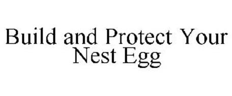 BUILD AND PROTECT YOUR NEST EGG
