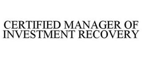 CERTIFIED MANAGER OF INVESTMENT RECOVERY