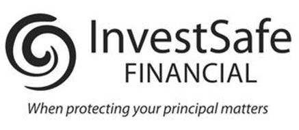 INVESTSAFE FINANCIAL WHEN PROTECTING YOUR PRINCIPAL MATTERS