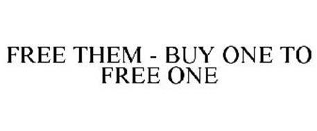 FREE THEM - BUY ONE TO FREE ONE