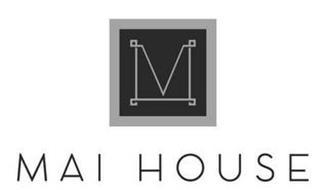 M MAI HOUSE
