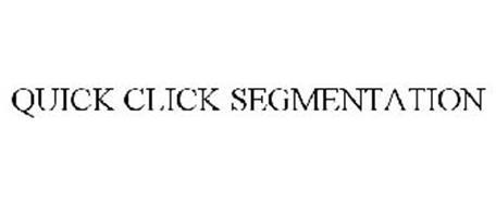 QUICK CLICK SEGMENTATION