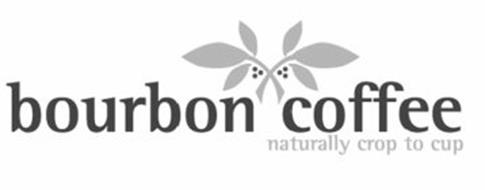 BOURBON COFFEE NATURALLY CROP TO CUP
