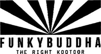 FUNKYBUDDHA THE RIGHT KOOTOOR