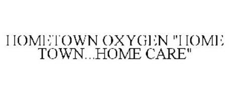 "HOMETOWN OXYGEN ""HOME TOWN...HOME CARE"""