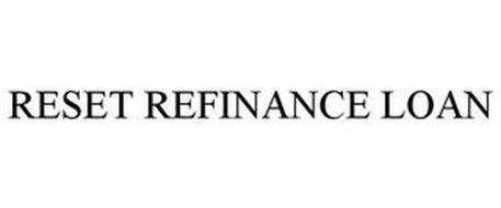 RESET REFINANCE LOAN