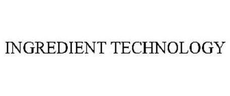 INGREDIENT TECHNOLOGY