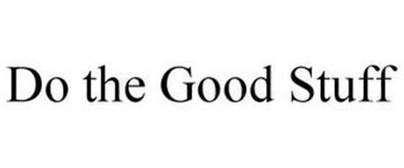 DO THE GOOD STUFF