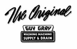 THE ORIGINAL GUY GRAY WASHING MACHINE SUPPLY & DRAIN