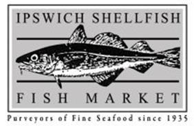 IPSWICH SHELLFISH FISH MARKET PURVEYORS OF FINE SEAFOOD SINCE 1935