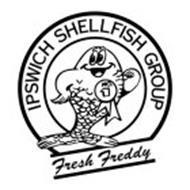 IPSWICH SHELLFISH GROUP NO. 1 FRESH FREDDY