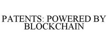 PATENTS: POWERED BY BLOCKCHAIN