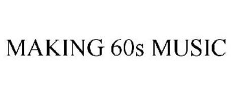MAKING 60S MUSIC